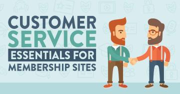 Customer Service Essentials for Membership Sites