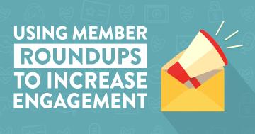 Using Member Roundups to Increase Engagement