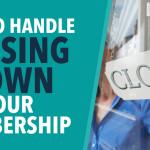 Shutting Down Your Membership