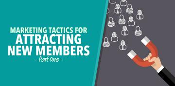 Marketing Tactics for Attracting New Members - Pt 1