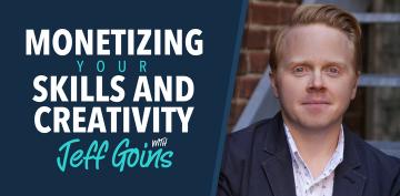 Jeff Goins on Monetizing your Skills and Creativity