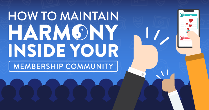 How to Maintain Harmony Inside your Membership Community