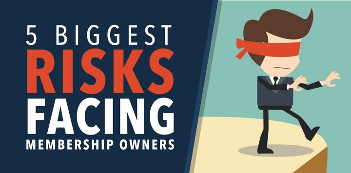 5 Biggest Risks Facing Membership Owners copy