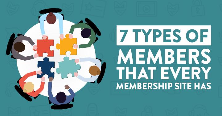 7 Types of Members That Every Membership Site Has