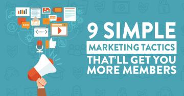 9 Simple Membership Marketing Tactics That'll Get You More Members