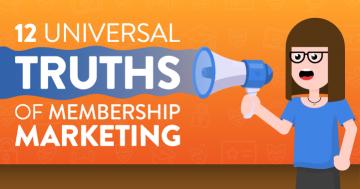 12 Universal Truths of Membership Marketing
