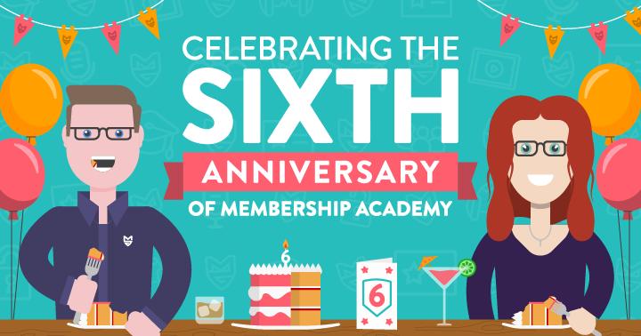 Membership Academy - 6th Anniversary